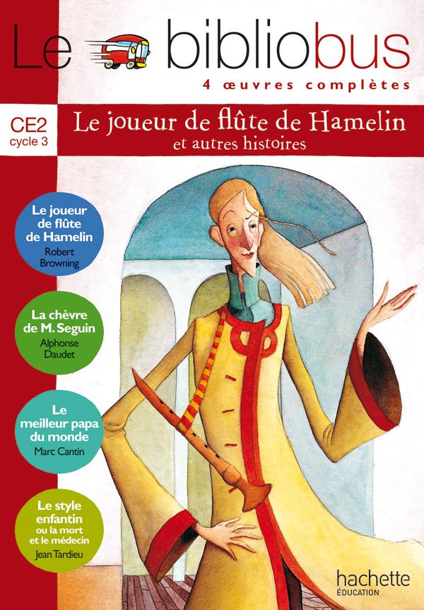 Le Bibliobus N° 8 CE2 - Le Joueur de flûte de Hamelin - Livre de l'élève - Ed.2005