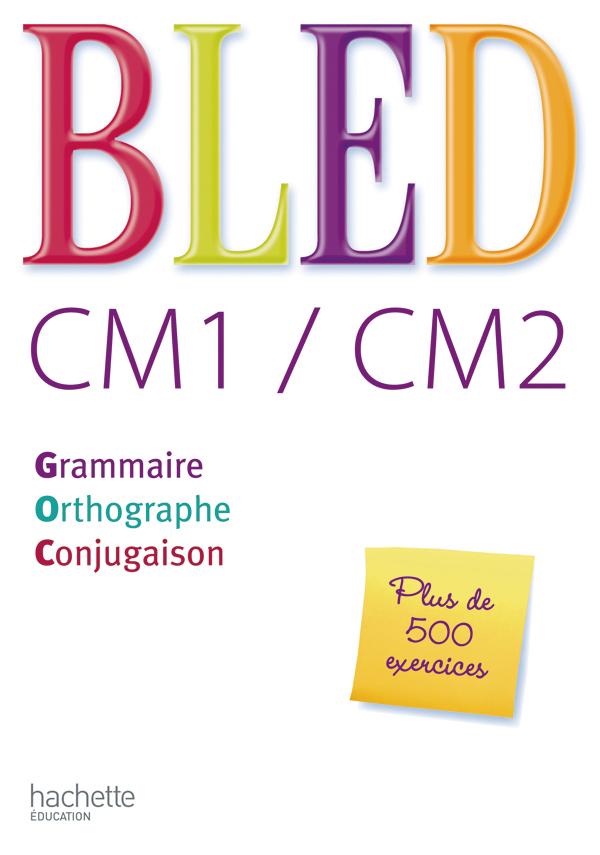 Bled CM1/CM2 - Livre de l'élève - Ed.2008