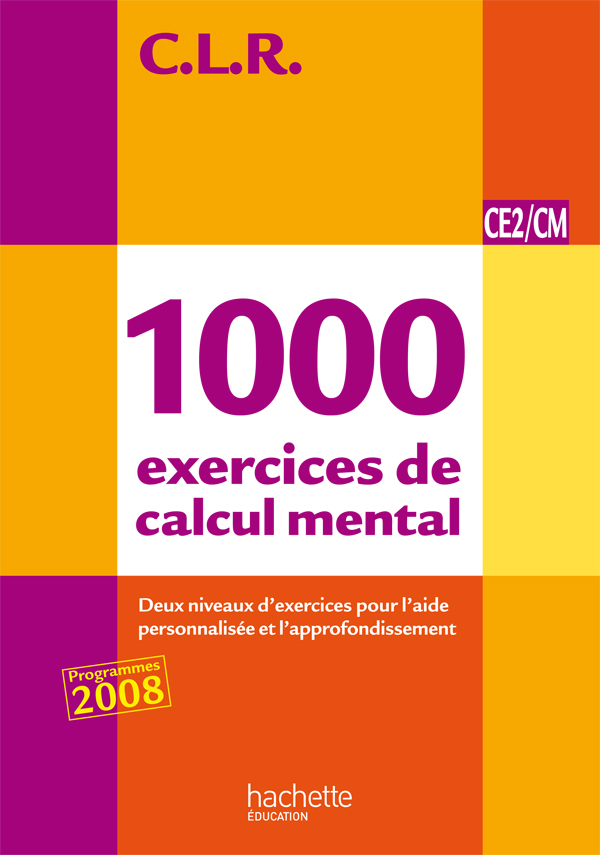 CLR 1000 exercices de calcul mental CE2/CM - Corrigés - Ed.2011