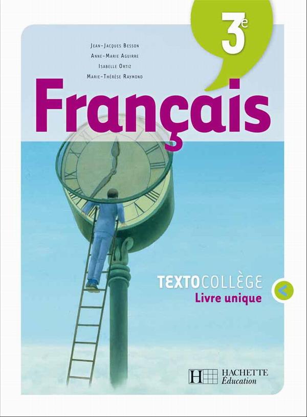 TextoCollège 3e - Français - Livre de l'élève - Edition 2008