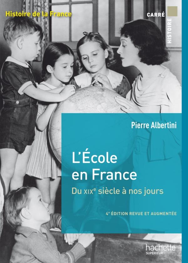 L'école en France du XIXe siècle à nos jours de la maternelle à l'université