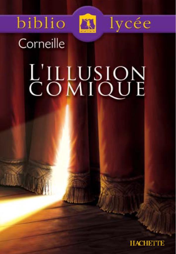Bibliolycée - L'Illusion comique, Pierre Corneille