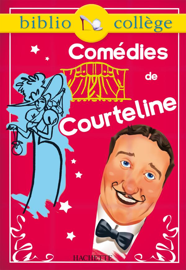 Bibliocollège - Comédies, Georges Courteline