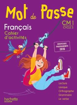 Mot de Passe Français CM1 - Cahier élève - Ed. 2017