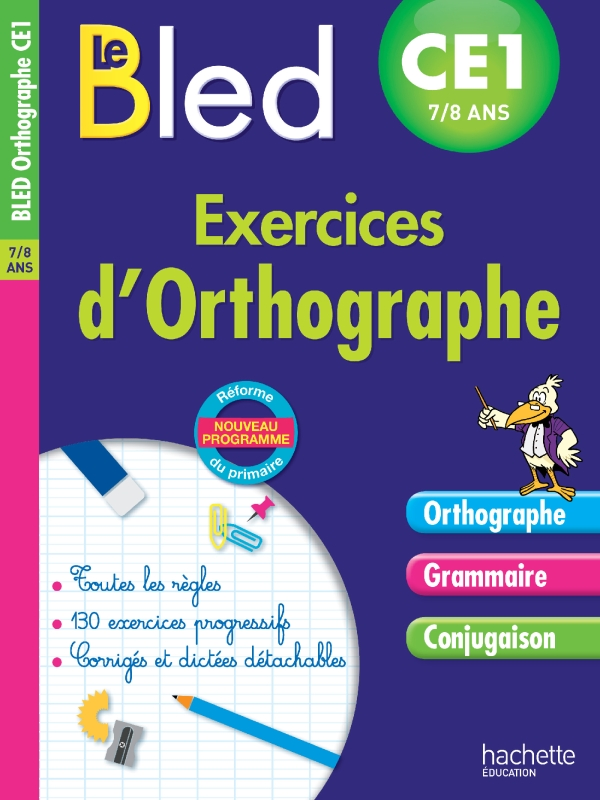Cahier Bled - Exercices D'Orthographe Ce1