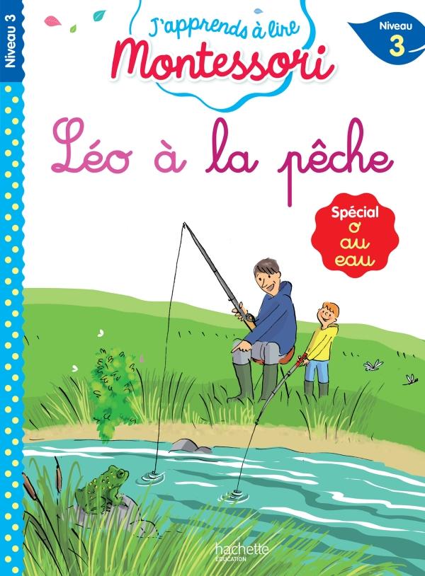 Léo à la pêche, niveau 3 - J'apprends à lire Montessori