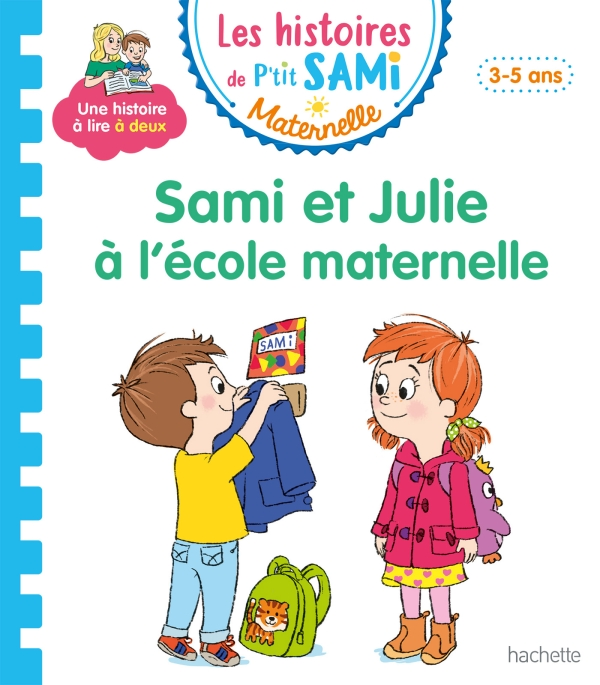Les histoires de P'tit Sami Maternelle (3-5 ans) : Sami et Julie à l'école maternelle