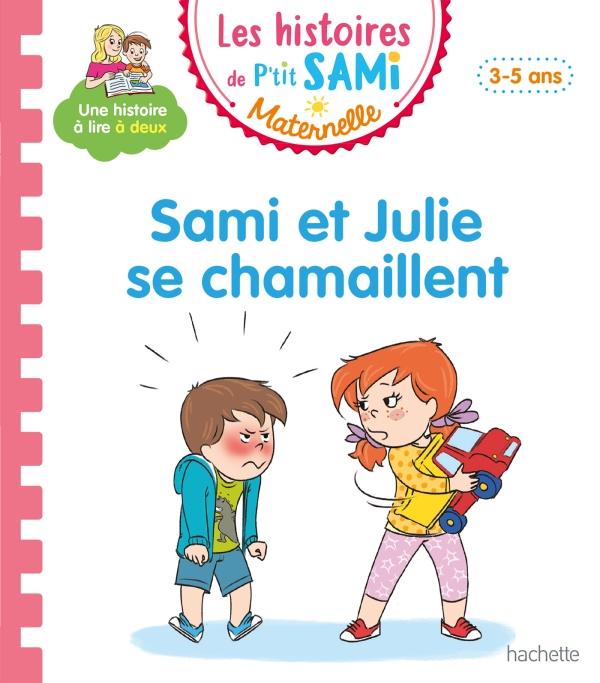 Les histoires de P'tit Sami Maternelle (3-5 ans) : Sami et Julie se chamaillent