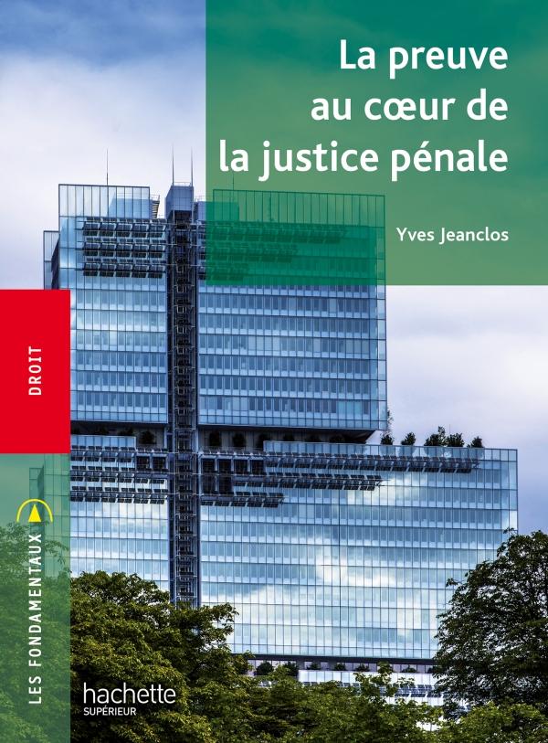 Fondamentaux - La preuve au coeur de la justice pénale
