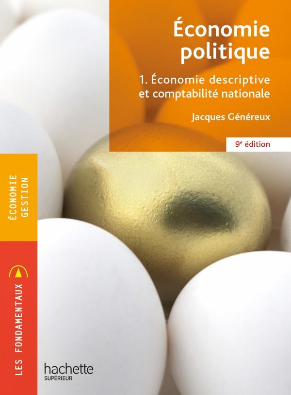 Fondamentaux - Économie politique 1. Economie descriptive et comptabilité (9e édition)