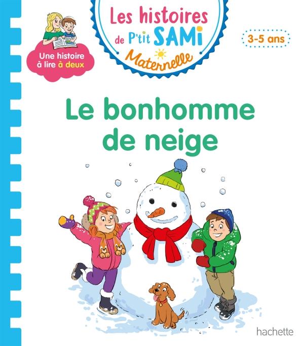P'tit Sami Maternelle 3-4 ans - Le bonhomme de neige de Sami et Julie