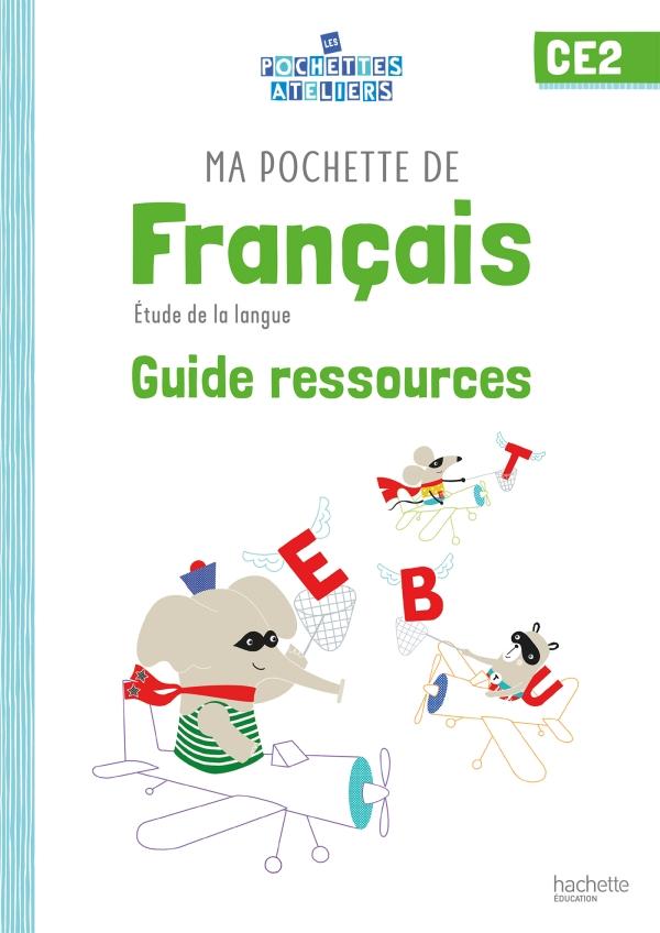 Ma pochette de français CE2 - Les Pochettes Ateliers - Guide pédagogique - Ed. 2021