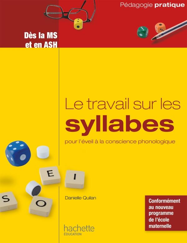 Le travail sur les syllabes pour l'éveil à la conscience phonologique - Dès la MS et en ASH