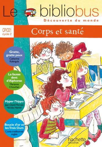 Le Bibliobus N° 19 CP/CE1 - Corps et Santé - Livre de l'élève - Ed.2007