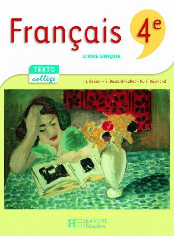 TextoCollège 4e - Français - Livre de l'élève - Edition 2007