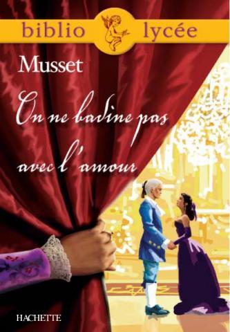 Bibliolycée - On ne badine pas avec l'amour, Alfred de Musset