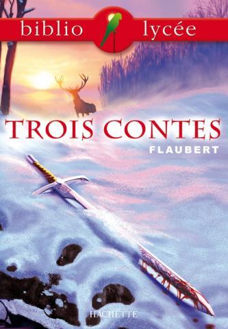 Bibliolycée - Trois contes, Gustave Flaubert