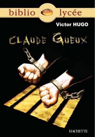 Bibliolycée - Claude Gueux, Victor Hugo