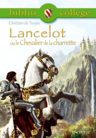 Bibliocollège -Lancelot ou le Chevalier de la charrette, Chrétien de Troyes