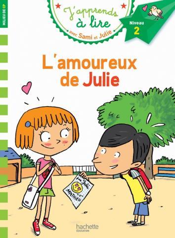Sami et Julie CP Niveau 2 L'amoureux de Julie