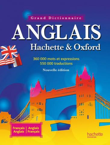 Grand Dictionnaire Anglais HACHETTE OXFORD