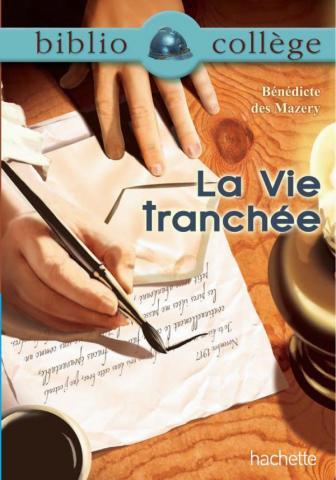 Bibliocollège - La vie tranchée, Bénédicte des Mazery