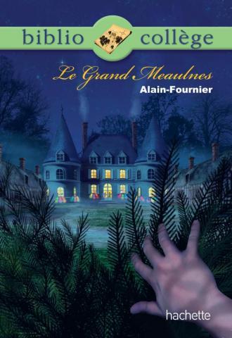 Bibliocollège - Le Grand Meaulnes, Alain Fournier