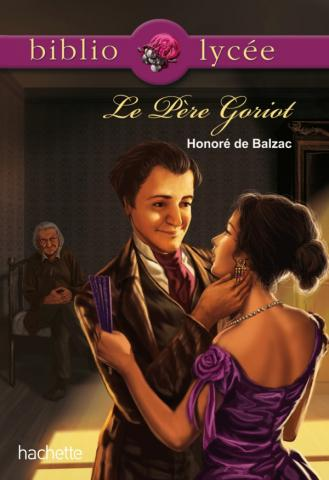 Bibliolycée - Le père Goriot, Balzac