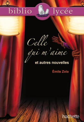Bibliolycée - Celle qui m'aime et autres nouvelles, Emile Zola