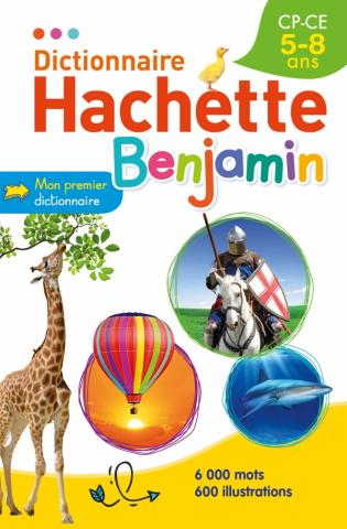 Dictionnaire Hachette Benjamin 5-8 ans