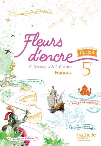 Fleurs d'encre français cycle 4 / 5e - Livre élève - éd. 2016