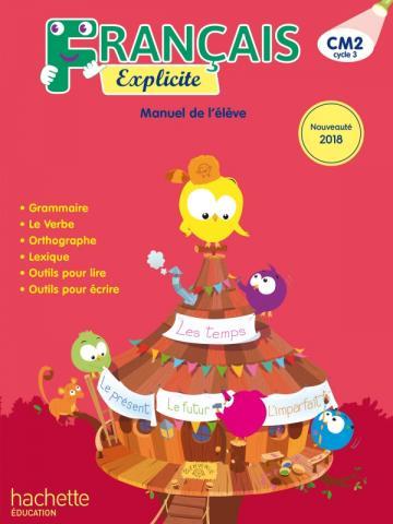 Français Explicite CM2 - Livre de l'élève - Ed. 2018