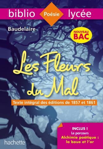 Bibliolycée - Les Fleurs du mal, Charles Baudelaire - BAC 2021 Parcours Alchimie poétique (texte int