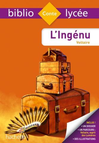 BiblioLycée - L'ingénu, Voltaire - BAC 2021 Parcours Voltaire, esprit des lumières (texte intégral)