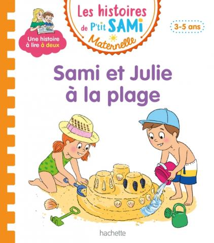 Les histoires de P'tit Sami Maternelle (3-5 ans) : Sami et Julie à la plage