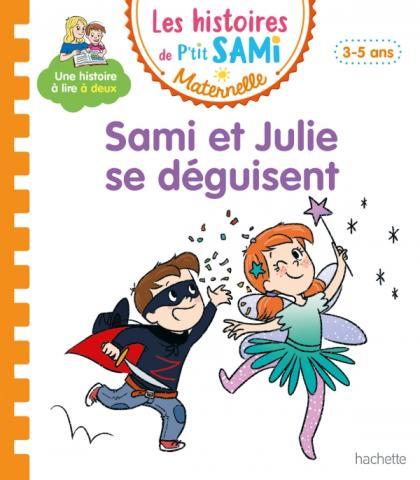 Les histoires de P'tit Sami Maternelle (3-5 ans) : Sami et Julie se déguisent