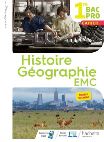 Histoire-Géographie-EMC 1re Bac Pro - Cahier de l'élève - Éd. 2020