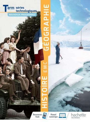 Histoire Géographie EMC Terminale séries technologiques - Livre élève - Éd. 2020