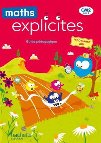 Maths Explicites CM2 - Guide pédagogique - Edition 2021