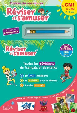 Réviser et s'amuser - Du CM1 au CM2 (10-11 ans) - Cahier de vacances 2021