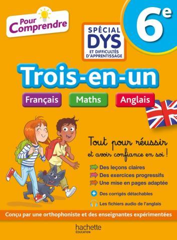 Pour Comprendre - 6e Spécial DYS (dyslexie) et difficultés d'apprentissage - Français Maths Anglais