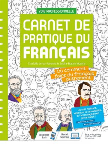 Carnet de pratique de Français - livre de l'élève - Voie professionnelle  Éd. 2021