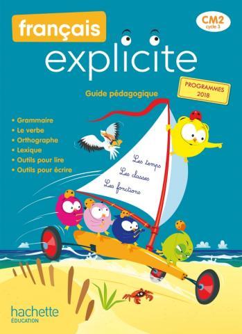 Français Explicite CM2 - Guide pédagogique - Ed. 2021