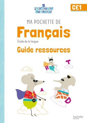 Ma pochette de français CE1 - Les Pochettes Ateliers - Guide pédagogique - Ed. 2021