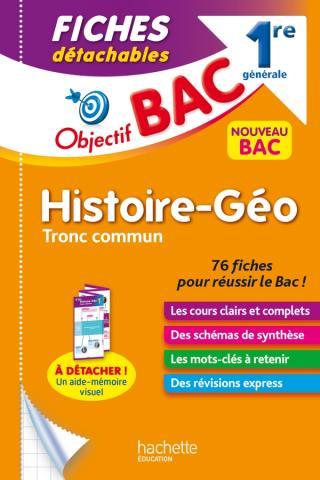 Objectif BAC Fiches Histoire-Géographie TRONC COMMUN 1re générale