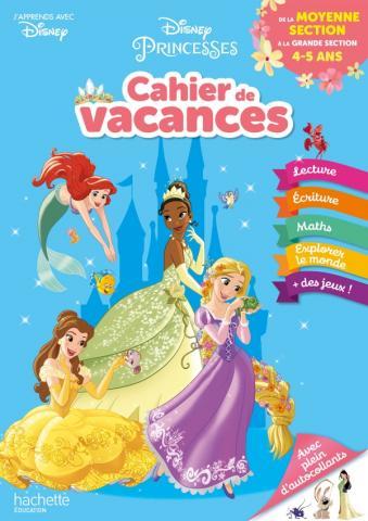 Disney - Princesses - De la Moyenne à la Grande Section - Cahier de vacances 2021
