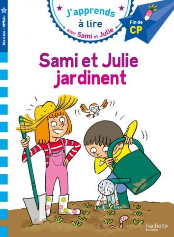 Sami et Julie CP Niveau 3 : Sami et Julie jardinent