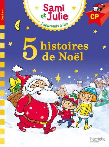 Sami et Julie Niveau CP 5 histoires de Noël