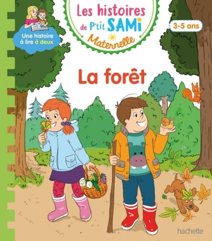 Les histoires de P'tit Sami Maternelle (3-5 ans) : Dans la forêt