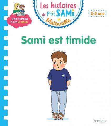 Les histoires de P'tit Sami Maternelle (3-5 ans) : Sami est timide